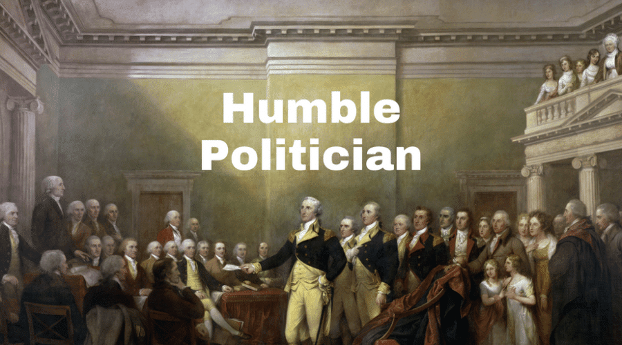 Can You Name a Humble Politician?