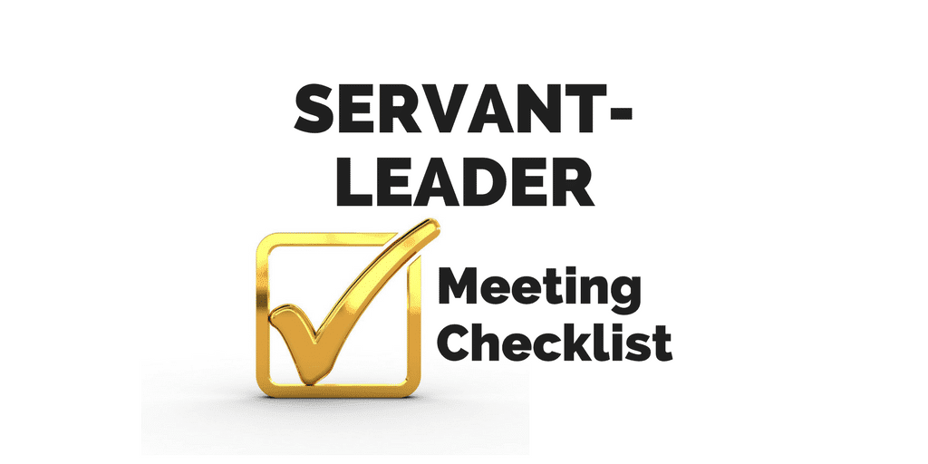 Servant Leadership Workplace-Meeting Checklist