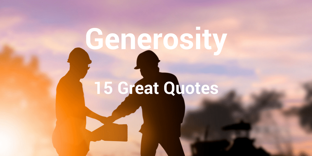 15 Great Quotes About Generosity