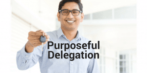 Servant Leadership Workplace-Purposeful Delegation