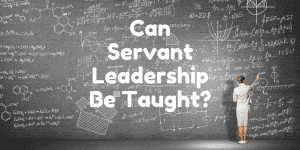 Servant Leadership Workplace-Taught