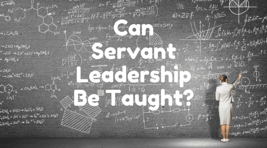 Can Servant Leadership Be Taught?