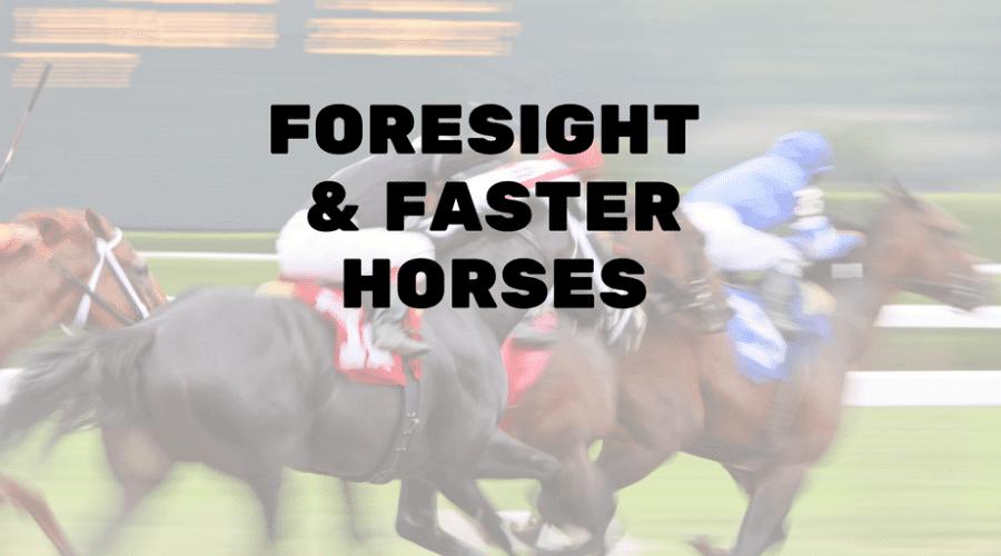 Servant Leadership, Foresight & Faster Horses