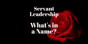 Servant Leadership Workplace-Name