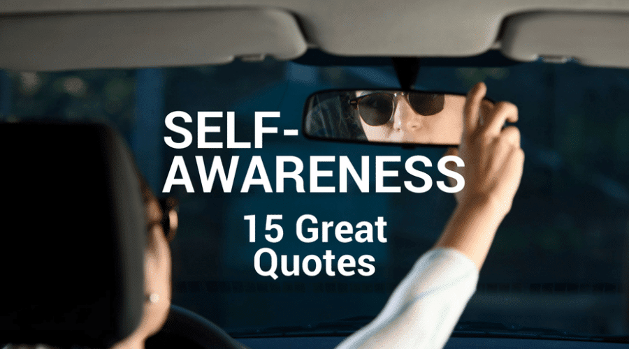 15 Great Quotes About Self-Awareness