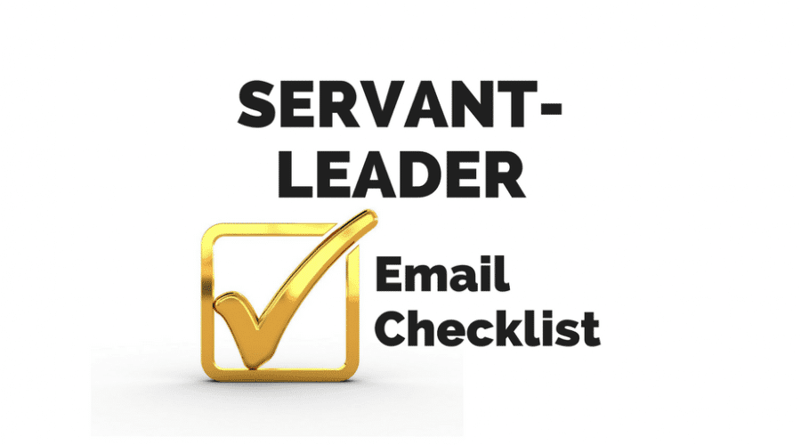 The Servant-Leader Email: An 8-Point Checklist