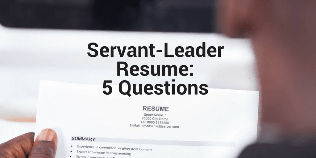 Servant Leadership Workplace-Resume
