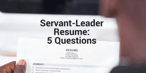 Servant Leadership Workplace-Resume