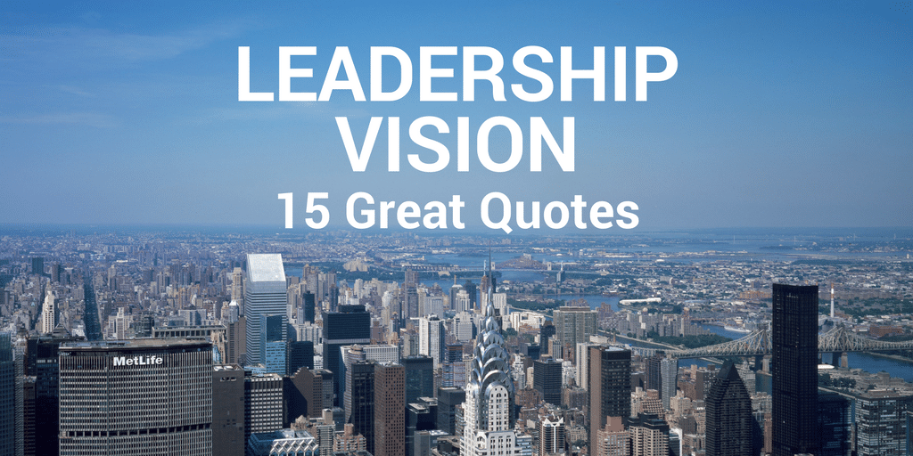 60 Great Quotes About Leadership Vision Gorgeous Quotes About Vision