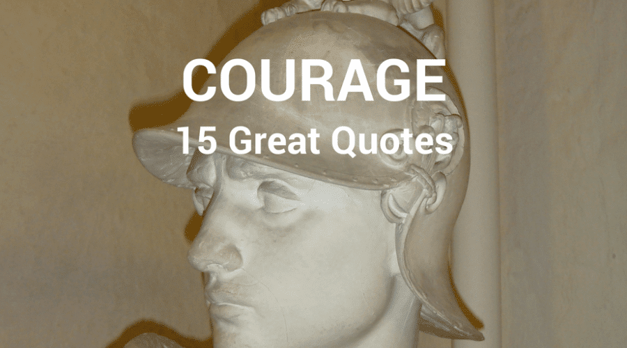 15 Great Quotes About Courage