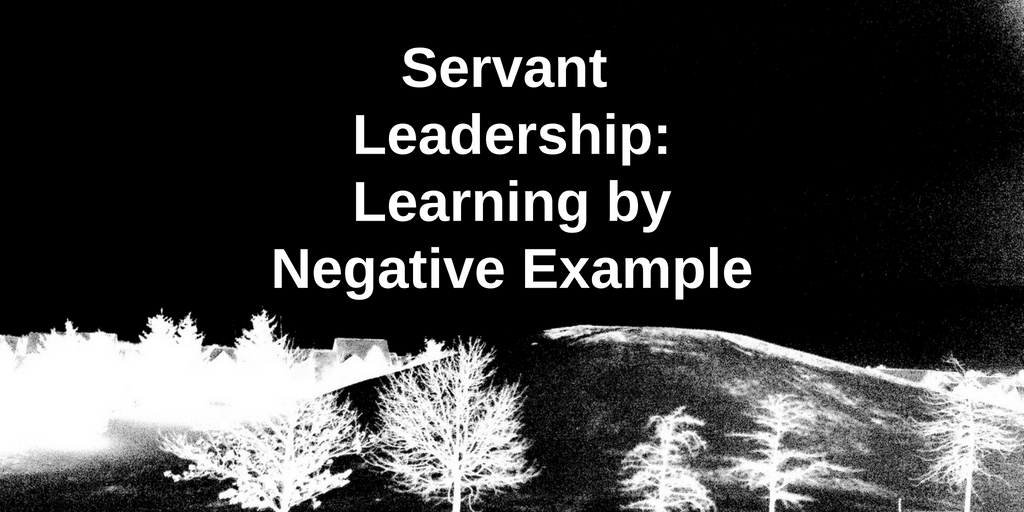 servant leadership workplace-negative example